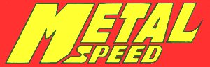 Welcome to Metal Speed Website